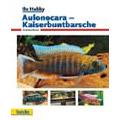 Aulonocara - Kaiserbuntbarsche (Ihr-hobby) / Andreas Butze